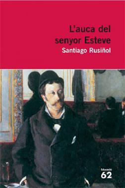 L'auca del Sr Esteve de Santiago Russinyol